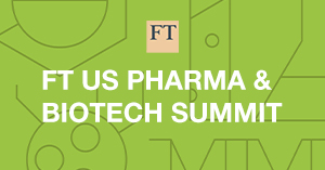 Financial Times US Pharma and Biotech Summit